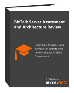 BizTalk Server Assessment and Architecture Review